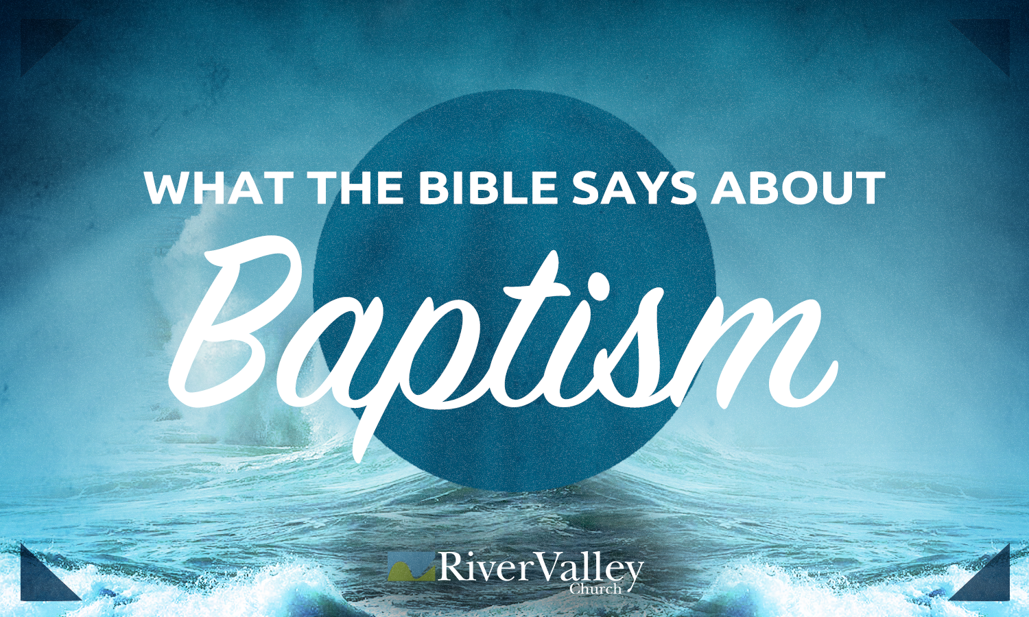 April 28, 2019 – What The Bible Says About Baptism