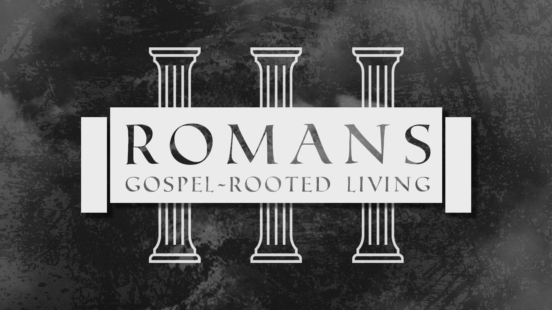 January 26th, 2020 – Romans: Gospel-Rooted Living